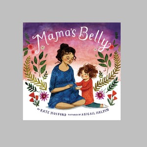 Abrams The Art of Books Mama's Belly - Kate Hosford, Abigail Halpin