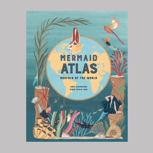 Abrams & Chronicle Mermaid Atlas - Anna Claybourne