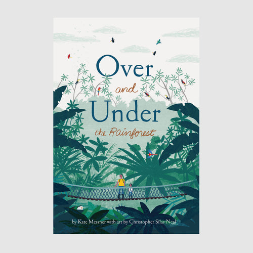 Abrams & Chronicle Books Over and Under the Rainforest - Kate Messner