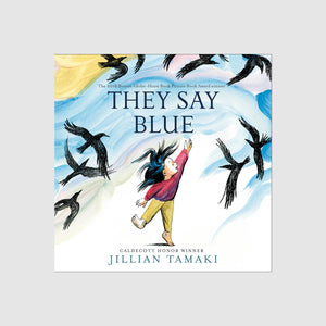 Abrams & Chronicle They Say Blue - Jillian Tamaki