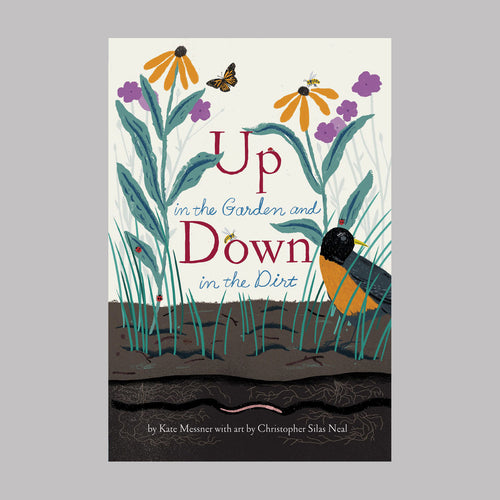 Abrams & Chronicle Up in the Garden and Down in the Dirt - Kate Messner
