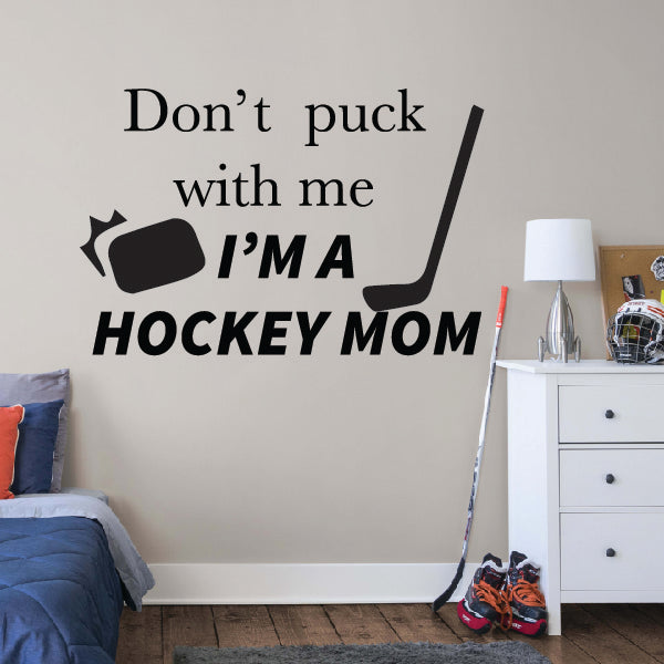 HOCKEY MOM - Don't Puck With Me