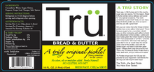 Load image into Gallery viewer, Trü Bread & Butter Pickles