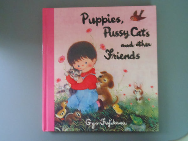 Puppies, Pussy Cats and other Friends by Gyo Fujikawa