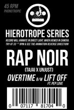 "Load image into Gallery viewer, Hierotrope Series: Rap Noir - ""Overtime"" feat. Nate The Soul Singer b/w ""Lift Off"" ft. PepLove"