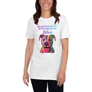 Dogs Are Not Our Whole Lives But They Make Our Lives Whole. Short-Sleeve Unisex T-Shirt
