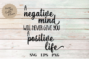 A Negative Mind Will Never Give You A Positive Life SVG - Crafty Mama Studios