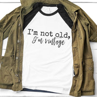 I'm Not Old I'm Vintage SVG