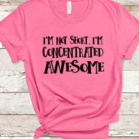 I'm Not Short I'm Concentrated Awesome SVG