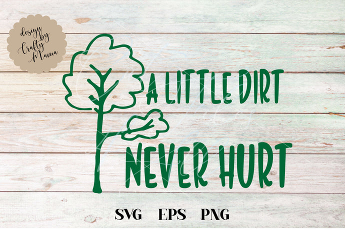 A Little Dirt Never Hurt SVG - Crafty Mama Studios