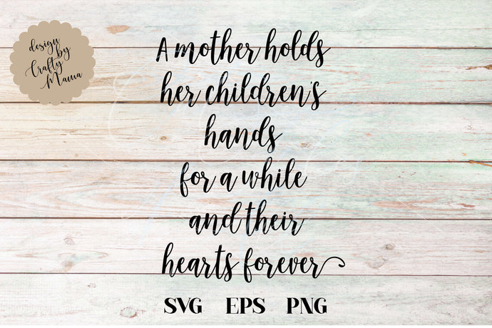 A Mother Holds Her Children's Hands For A While SVG - Crafty Mama Studios