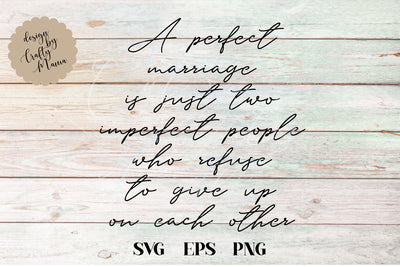 A Perfect Marriage Is Just Two Imperfect People SVG - Crafty Mama Studios