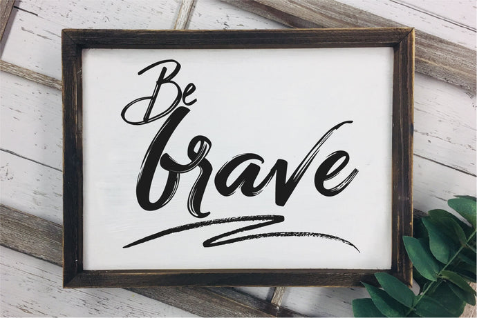 Be Brave SVG - Crafty Mama Studios