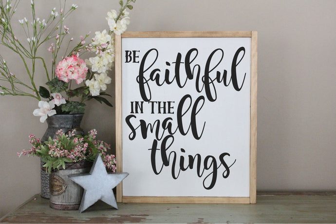 Be Faithful In The Small Things SVG - Crafty Mama Studios
