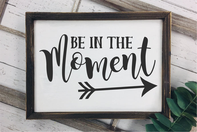 Be In The Moment SVG - Crafty Mama Studios