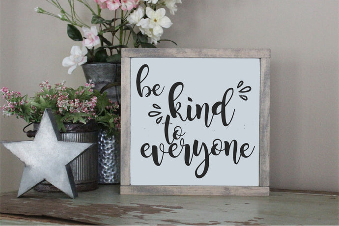 Be Kind To Everyone SVG - Crafty Mama Studios
