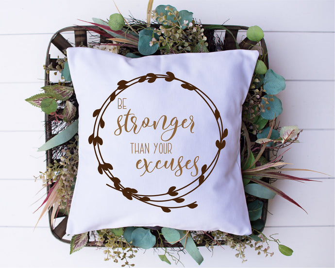 Be Stronger Than Your Excuses SVG - Crafty Mama Studios