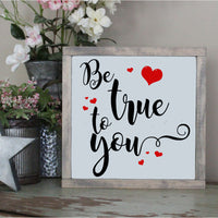 Be True To You SVG - Crafty Mama Studios