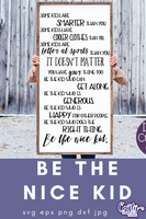 Be The Nice Kid SVG - Crafty Mama Studios