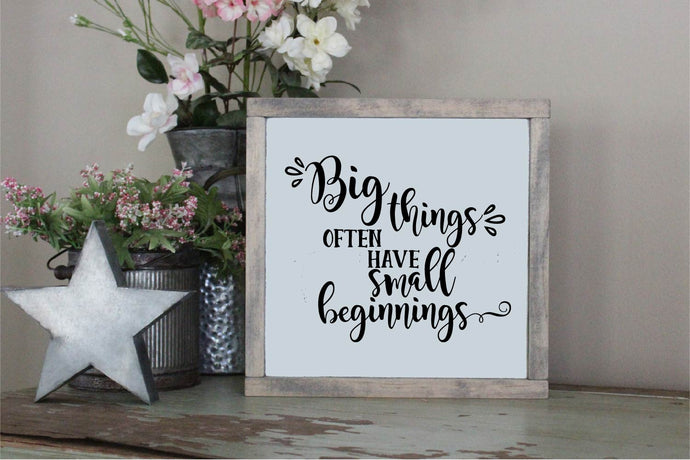 Big Things Often Have Small Beginnings SVG - Crafty Mama Studios
