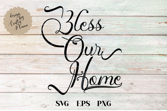 Bless Our Home SVG - Crafty Mama Studios