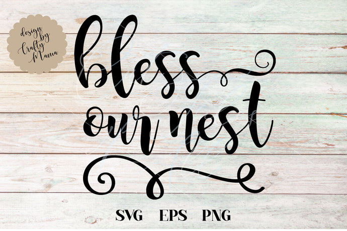 Bless Our Nest SVG - Crafty Mama Studios