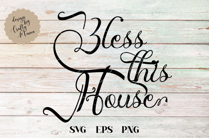Bless This House SVG - Crafty Mama Studios