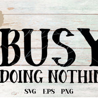 Busy Doing Nothing SVG