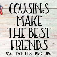 Cousins Make The Best Friends SVG - Crafty Mama Studios