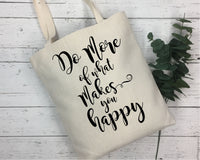 Do More Of What Makes You Happy SVG