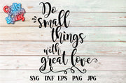 Do Small Things With Great Love SVG - Crafty Mama Studios