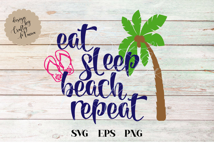 Eat Sleep Beach Repeat SVG - Crafty Mama Studios