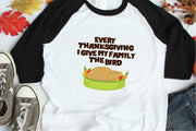 Thanksgiving, Every Thanksgiving I Give My Family The Bird SVG - Crafty Mama Studios