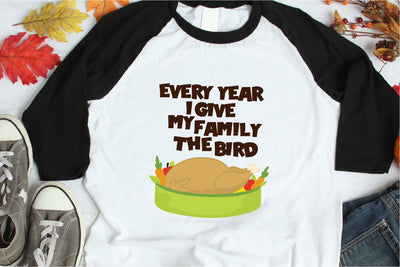 Thanksgiving, Every Year I Give My Family The Bird SVG - Crafty Mama Studios