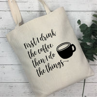 First I Drink The Coffee Then I Do The Things SVG - Crafty Mama Studios