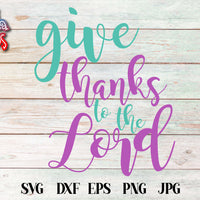 Give Thanks To The Lord SVG - Crafty Mama Studios