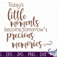 Little Moments, Precious Memories, Inspirational Svg