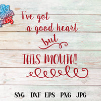 I've Got A Good Heart SVG - Crafty Mama Studios
