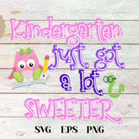 Kindergarten Just Got A Lot Sweeter SVG - Crafty Mama Studios