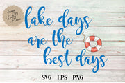 Lake Days Are The Best Days SVG - Crafty Mama Studios