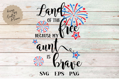 Land Of The Free Because Of The Brave My Aunt Is Brave SVG - Crafty Mama Studios