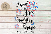 Land Of The Free Because Of The Brave My Daughter Is Brave SVG - Crafty Mama Studios