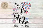 Land Of The Free Because Of The Brave My Hubby Is Brave SVG - Crafty Mama Studios