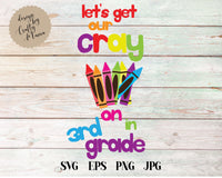 Let's Get Our Cray On In Third Grade SVG - Crafty Mama Studios