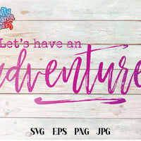 Let's Have An Adventure SVG - Crafty Mama Studios