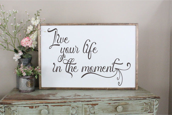 Live Your Life In The Moment SVG - Crafty Mama Studios