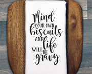 Mind Your Own Biscuits And Life Will Be Gravy SVG - Crafty Mama Studios
