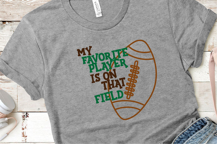 My Favorite Player Is On That Field, Football SVG - Crafty Mama Studios