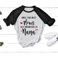The Best Moms Get Promoted To Nana SVG - Crafty Mama Studios