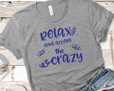 Relax And Accept The Crazy SVG - Crafty Mama Studios
